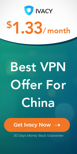 Best VPN for China Ivacy offer 2019